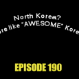 This episode originally aired May 19th but due to North Korean exportation laws it was not available until now. [display_podcast]